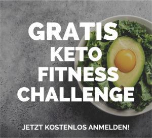 Keto Challenge - GRATIS 5 Tage Keto x Fitness Challenge!